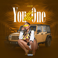 Ace - You The One (Explicit)