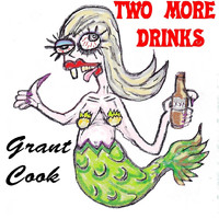 Grant Cook - Two More Drinks