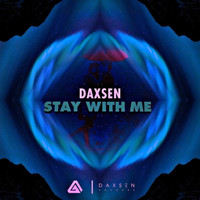 Daxsen - Stay With Me