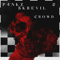 Skrevil, P4NKZ - Crowd