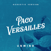 Paco Versailles - Unwind (Acoustic Version)