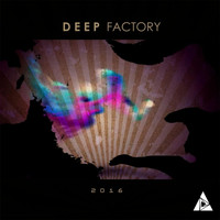 Deep Factory - 2016 (Deluxe Edition)