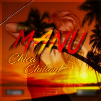 Manu - Chica Chillout (Explicit)