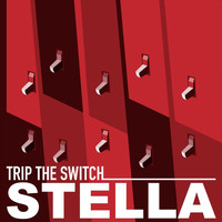 Stella - Trip the Switch