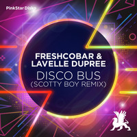 Freshcobar & Lavelle Dupree - Disco Bus (Scotty Boy Remix)