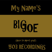 Big Joe - My Name's (Explicit)