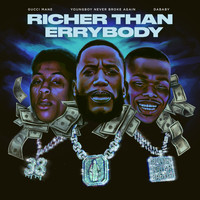 Gucci Mane - Richer Than Errybody (feat. YoungBoy Never Broke Again & DaBaby) (Explicit)