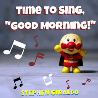 Stephen Giraldo - Time to Sing Good Morning