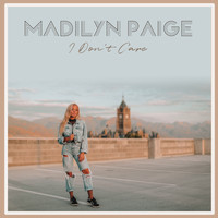Madilyn Paige - I Don't Care