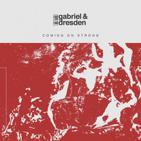 Gabriel & Dresden - Coming On Strong