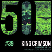 King Crimson - Walking On Air (KC50, Vol. 39) (Live)