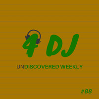 Various Artists / - 4 DJ: UnDiscovered Weekly #88