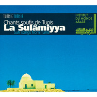 La Sulâmiyya / - Sufi Songs from Tunis (Tunisia)