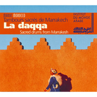 El Hadj Abdesla, Abderrazzak Ben Moqadem, Mohamed Agair / - Sacred Drums from Marrakesh (Morroco)