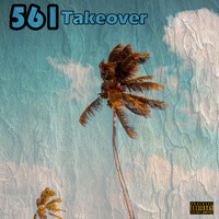 3way Entertainment - 561 TakeOver (Explicit)