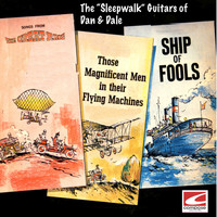 The Sleepwalk Guitars of Dan & Dale - Songs From The Great Race, Those Magnificent Men In Their Flying Machines, and Ship of Fools