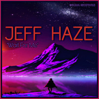 Jeff Haze - Wait For Me