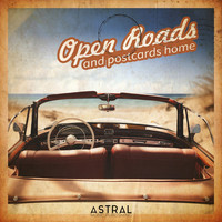 Astral - Open Roads and Postcards Home