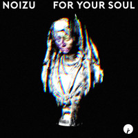 Noizu - For Your Soul