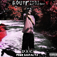 D.r.e. - Boutt That Action (Explicit)