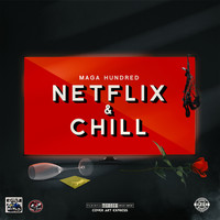 Maga Hundred - Netflix & Chill (Explicit)