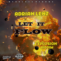 Adrian Lenz - Let It Flow: Explosion Riddim