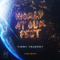 Timmy Trumpet - World At Our Feet (VIZE Remix)