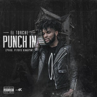 Torch - PUNCH IN (Explicit)