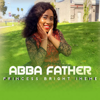 Princess Bright Iheme / - Abba Father