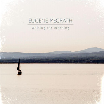 Eugene McGrath - Waiting for Morning