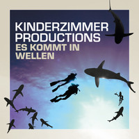 Kinderzimmer Productions - Es kommt in Wellen