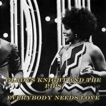 Gladys Knight And The Pips - Everybody Needs Love
