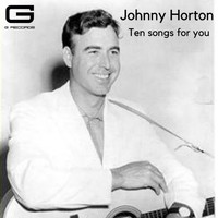 Johnny Horton - Ten songs for you