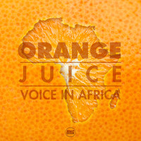 Orange Juice - Voice in Africa