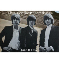 The Walker Brothers - Take It Easy