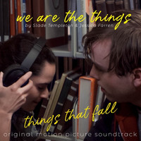 Slade Templeton - Things That Fall (Original Motion Picture Soundtrack)