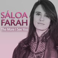Sáloa Farah - The More I See You