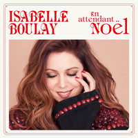 Isabelle Boulay - On attendait Noël