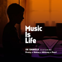 De Daniels featuring Pretty, Sidney, Whitney, Pearl - Music Is Life