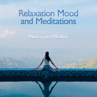 Musica para Meditar - Relaxation Mood and Meditations