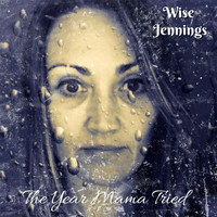 Wise Jennings - The Year Mama Tried