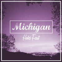 Michigan - Hold Fast