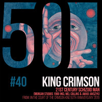 King Crimson - 21st Century Schizoid Man (KC50, Vol. 40) (Morgan Studios 1969 Incl Mel Collins & Jakko Jakszyk)