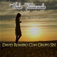 David Romero - Vida Truncada (feat. Grupo SN)