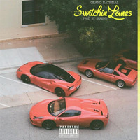 Grand National - Switchin' Lanes (Explicit)