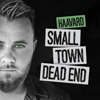 Haavard - Small Town Dead End