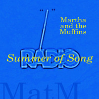 Martha And The Muffins - Summer of Song
