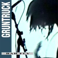 Gruntruck - Bar Fly