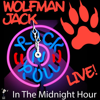 Wolfman Jack - Live! in the Midnight Hour
