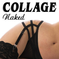 Collage - Naked (Remixes)